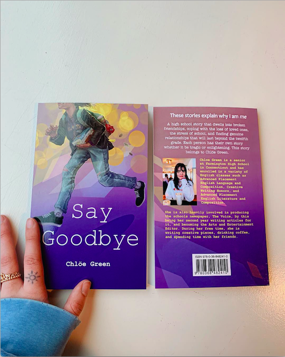 Say+Goodbye+--+Senior+Chloe+Green+becomes+a+self-published+writer+her+senior+year+of+high+school.+She+accomplished+this+through+her+Capstone+course.+